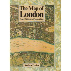 The Map of London: From 1746 to the Present Day by Andrew Davies (1988-04-01)