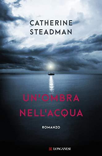 Un'ombra nell'acqua di [Steadman, Catherine]