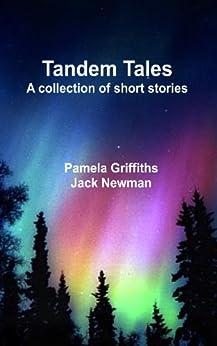 Tandem Tales by [Griffiths, Pamela, Newman, Jack]
