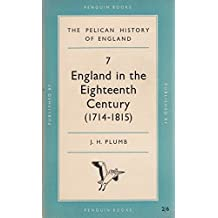 England in the eighteenth century (1714-1815) / by J.H. Plumb