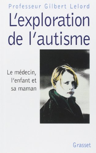 l-39-exploration-de-l-39-autisme-le-mdecin-l-39-enfant-et-sa-maman