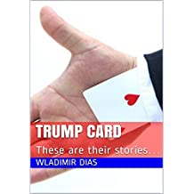 TRUMP CARD: These are their stories… (English Edition)