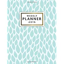 Weekly Planner 2019: Cute Leaf Turquoise Weekly and Monthly Organizer. Nifty Yearly Schedule Agenda, Journal and Notebook (January 2019 - December 2019).