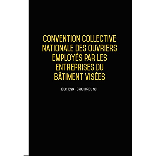 Convention collective nationale Bâtiment - 10 salariés OCTOBRE 2017 + Grille de Salaire
