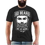 Männer und Herren T-Shirt Go Beard Or Go Home Größe S - 8XL