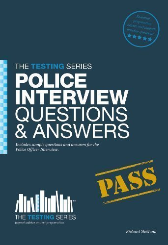 Police Officer Interview Questions and Answers Workbook (Testing Series) of Richard McMunn on 16 December 2011