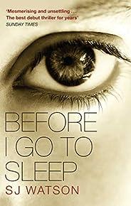 Before I Go To Sleep: The no. 1 bestselling Richard & Judy Book Club thri