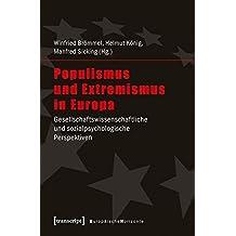 Populismus und Extremismus in Europa: Gesellschaftswissenschaftliche und sozialpsychologische Perspektiven (Europäische Horizonte)