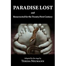 Paradise Lost and Resurrected for the Twenty-First Century