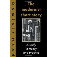 The Modernist Short Story : A Study in Theory and Practice