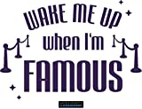 CLICKANDPRINT  Aufkleber » Wake me up When I am Famous, 30x21,4cm, Violett Metallic • Dekoaufkleber/Autoaufkleber / Sticker/Decal / Vinyl