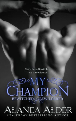 My Champion: Volume 7 (Bewitched and Bewildered)