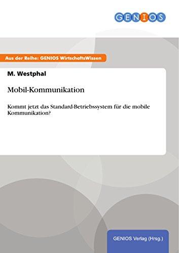 Mobil-Kommunikation: Kommt jetzt das Standard-Betriebssystem für die mobile Kommunikation? (Mobil-kommunikation)