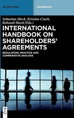 International Handbook on Shareholders´ Agreements: Regulation, Practice and Comparative Analysis (De Gruyter Handbook)