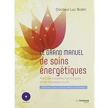 Le grand manuel de soins énergétiques : Avec de nouvelles techniques et de nouveaux outils (1DVD)