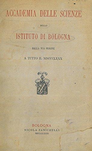 Accademia delle scienze dello Istituto di Bologna dalla sua origine a tutto il MDCCCLXXX.
