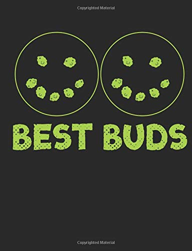 Best Buds: A Wide Ruled Composition Notebook For Men And Women Who Love Cannabis And Marijuana