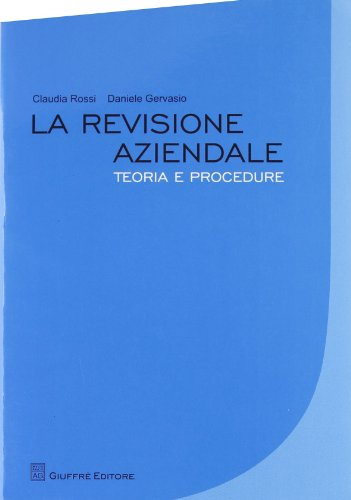 La revisione aziendale. Teoria e procedure