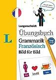 Langenscheidt Übungsbuch Grammatik Französisch Bild für Bild - Das visuelle Übungsbuch für den leichten Einstieg (Langenscheidt Übungsbuch Grammatik Bild für Bild)