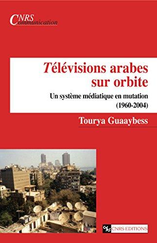 Télévisions arabes sur orbite: Un syst...