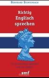 Richtig Englisch sprechen: Im persönlichen Gespräch und am Telefon