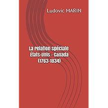 La relation spéciale États-Unis - Canada (1763-1834)