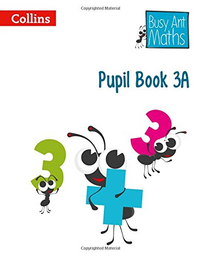 Pupil Book 3A (Busy Ant Maths)