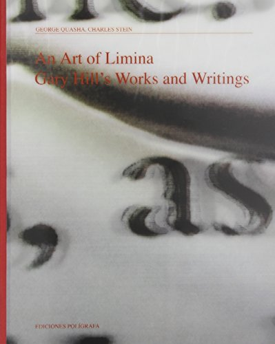 An Art of Limina. Gary Hill: Works and Collected Writings (Colección 20-21)