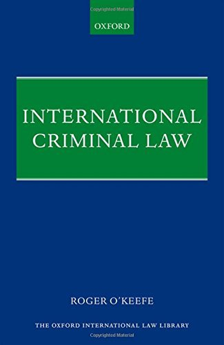 International Criminal Law (Oxford International Law Library) by Roger O'Keefe (2015-08-04)