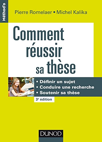 Comment réussir sa thèse - 3e éd. : Définir un sujet, conduire une recherche, soutenir sa thèse (Concours et méthodes)