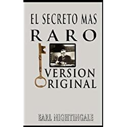 El Secreto Mas Raro (The Strangest Secret) (Spanish Edition)