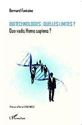 Biotechnologies : quelles limites ?: Quo vadis Homo sapiens ?