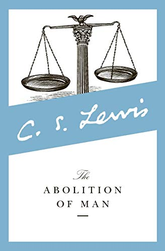 The Abolition of Man: Readings for Meditation and Reflection (Collected Letters of C.S. Lewis) (Road To The Tower Dark)