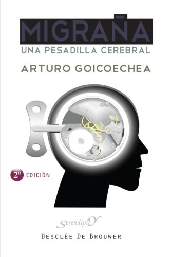 Migraña: Una pesadilla cerebral (Serendipity) por Arturo Goicoechea Uriarte