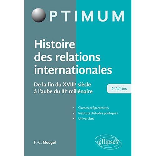 Histoire des relations internationales - De la fin du XVIIIe siècle à l'aubre du IIIe millénaire - 2e édition