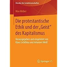 """Die protestantische Ethik und der """"Geist"""" des Kapitalismus: Neuausgabe der ersten Fassung von 1904-05 mit einem Verzeichnis der wichtigsten Zusätze und ... Weiß (Klassiker der Sozialwissenschaften)"""