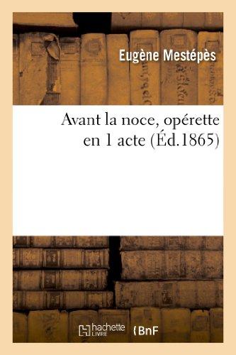 Avant la noce, opérette en 1 acte par Eugène Mestépès