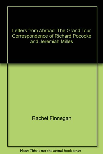 letters-from-abroad-the-grand-tour-correspondence-of-richard-pococke-and-jeremiah-milles