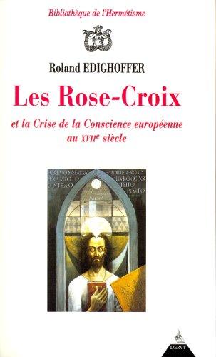 Les Rose-Croix et la Crise de la Conscience europenne au XVIIme sicle