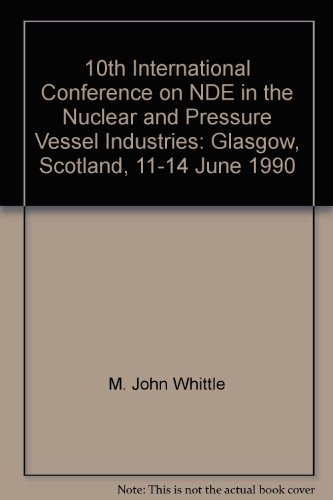 10th-international-conference-on-nde-in-the-nuclear-and-pressure-vessel-industries-glasgow-scotland-