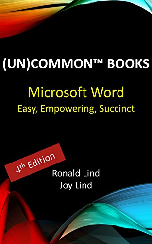Microsoft Word: Easy, Empowering, Succinct (Technology Series Book 3) (English Edition)