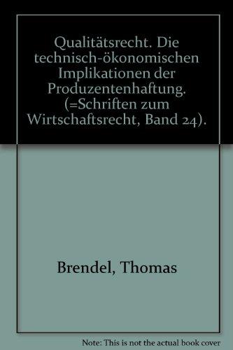 Qualitätsrecht.: Die technisch-ökonomischen Implikationen der Produzentenhaftung.
