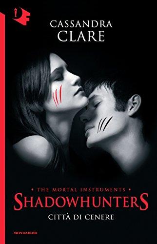 Shadowhunters - 2. Città di cenere (Shadowhunters. The Mortal Instruments (versione italiana))
