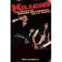 Killers: The Origins of Iron Maiden, 1975 - 1983