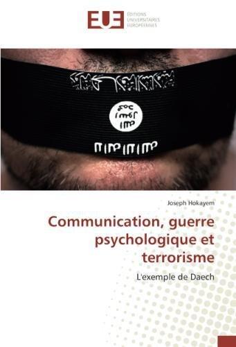 Communication, guerre psychologique et terrorisme par Joseph Hokayem