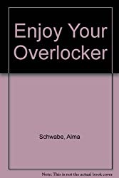 Enjoy Your Overlocker