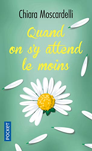 Quand on s'y attend le moins par Chiara MOSCARDELLI