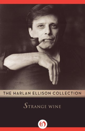 Strange Wine (The Harlan Ellison Collection) by Harlan Ellison (2014-06-24)