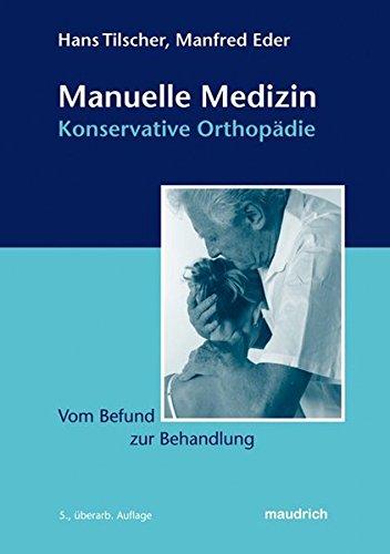Manuelle Medizin - Konservative Orthopädie: Vom Befund zur Behandlung