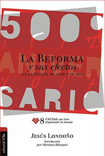 La Reforma y sus efectos en la España de ayer y de hoy: 8 causas que han impactado al mundo